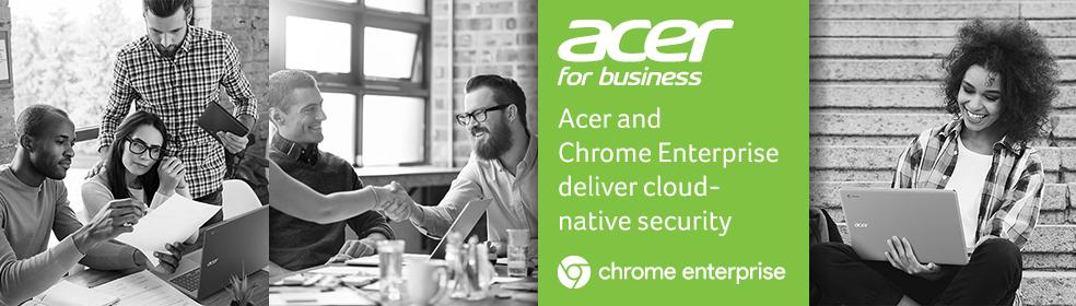 Acer + Chrome Enterprise deliver cloud-native security