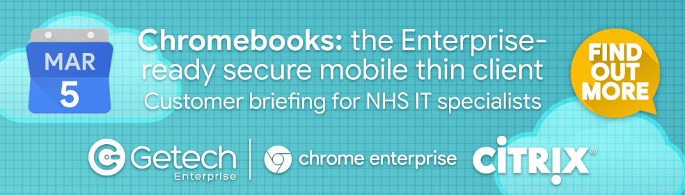 Chromebooks: The Enterprise-ready secure mobile thin client
