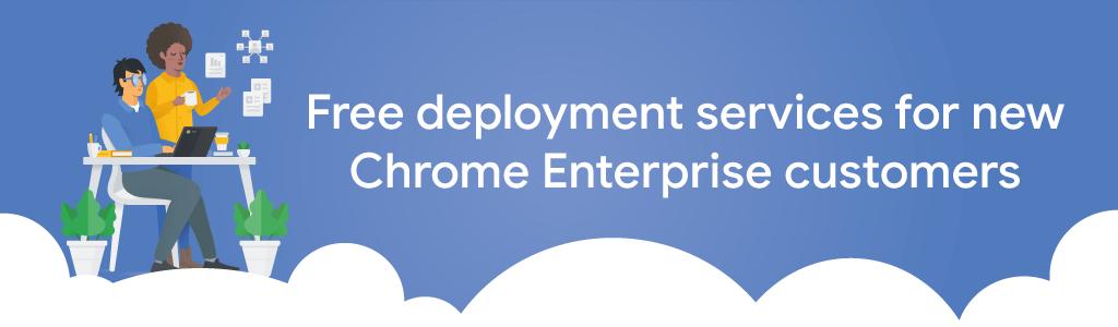 Kickstart with Chrome Enterprise services